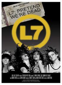 Četvrtak, 1.11. - 20.30 // Pravimo se da smo mrtve – Priča o L7 (L7: Pretend We're Dead)